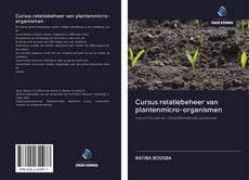 Bookcover of Cursus relatiebeheer van plantenmicro-organismen