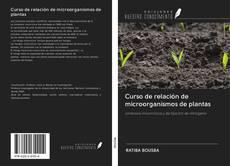Bookcover of Curso de relación de microorganismos de plantas