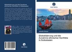 Bookcover of Globalisierung und die Zunahme ethnischer Konflikte in Südostasien
