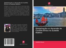 Capa do livro de Globalização e a Ascensão do Conflito Étnico no Sudeste Asiático