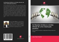Portada del libro de As Nações Unidas e a União diante de uma resolução pacífica