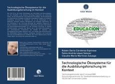 Portada del libro de Technologische Ökosysteme für die Ausbildungsforschung im Kontext