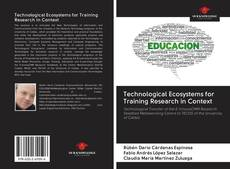 Bookcover of Technological Ecosystems for Training Research in Context