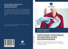 Capa do livro de FESTSITZENDE FUNKTIONELLE APPARATUREN IN DER KIEFERORTHOPÄDIE