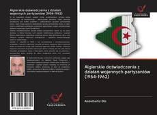 Bookcover of Algierskie doświadczenia z działań wojennych partyzantów (1954-1962)
