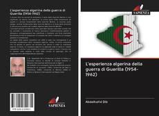 Bookcover of L'esperienza algerina della guerra di Guerilla (1954-1962)