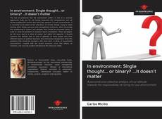 Bookcover of In environment: Single thought... or binary? ...It doesn't matter