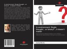Borítókép a  In environment: Single thought... or binary? ...It doesn't matter - hoz
