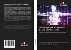Copertina di Tecnologie per architetture basate su microservizi