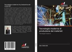 Copertina di Tecnologie moderne di produzione dei materiali