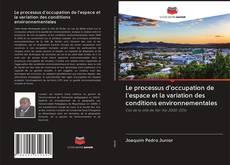 Borítókép a  Le processus d'occupation de l'espace et la variation des conditions environnementales - hoz