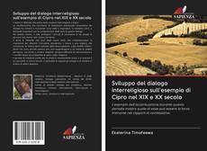 Copertina di Sviluppo del dialogo interreligioso sull'esempio di Cipro nel XIX e XX secolo