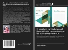 Portada del libro de El papel del currículum en el desarrollo del pensamiento de los estudiantes en la UDE