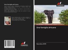 Bookcover of Una famiglia africana