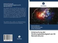 Bookcover of Untersuchung der Strahlungsbeständigkeit von Ni-Nanostrukturen
