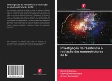 Capa do livro de Investigação da resistência à radiação das nanoestruturas de Ni