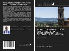 Portada del libro de MODELO DE PLANIFICACIÓN ESTRATÉGICA PARA EL CRECIMIENTO DE LA IGLESIA