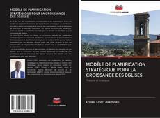 Copertina di MODÈLE DE PLANIFICATION STRATÉGIQUE POUR LA CROISSANCE DES ÉGLISES