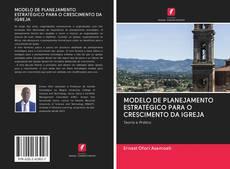 Borítókép a  MODELO DE PLANEJAMENTO ESTRATÉGICO PARA O CRESCIMENTO DA IGREJA - hoz