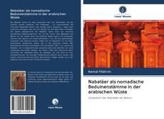 Couverture de Nabatäer als nomadische Beduinenstämme in der arabischen Wüste