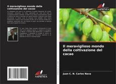 Bookcover of Il meraviglioso mondo della coltivazione del cacao