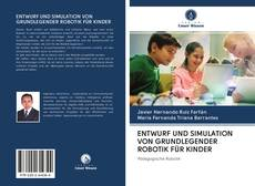 Обложка ENTWURF UND SIMULATION VON GRUNDLEGENDER ROBOTIK FÜR KINDER
