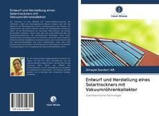 Copertina di Entwurf und Herstellung eines Solartrockners mit Vakuumröhrenkollektor