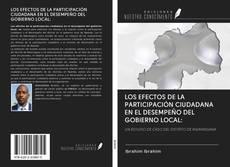 Bookcover of LOS EFECTOS DE LA PARTICIPACIÓN CIUDADANA EN EL DESEMPEÑO DEL GOBIERNO LOCAL: