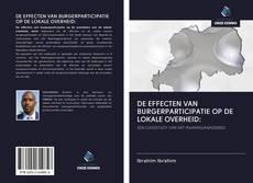Bookcover of DE EFFECTEN VAN BURGERPARTICIPATIE OP DE LOKALE OVERHEID: