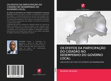 Bookcover of OS EFEITOS DA PARTICIPAÇÃO DO CIDADÃO NO DESEMPENHO DO GOVERNO LOCAL: