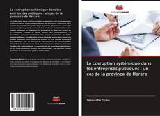 Обложка La corruption systémique dans les entreprises publiques : un cas de la province de Harare