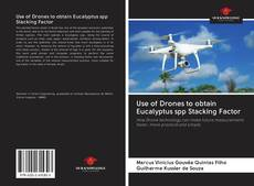 Bookcover of Use of Drones to obtain Eucalyptus spp Stacking Factor