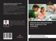 Bookcover of DESIGN AND SIMULATION OF BASIC ROBOTICS FOR CHILDREN