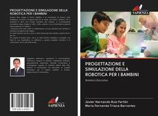 Copertina di PROGETTAZIONE E SIMULAZIONE DELLA ROBOTICA PER I BAMBINI