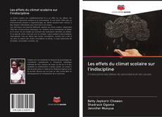 Bookcover of Les effets du climat scolaire sur l'indiscipline