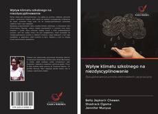 Capa do livro de Wpływ klimatu szkolnego na niezdyscyplinowanie