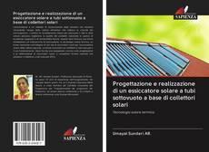 Обложка Progettazione e realizzazione di un essiccatore solare a tubi sottovuoto a base di collettori solari