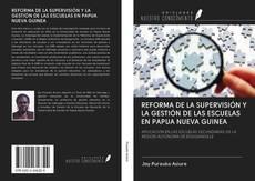 Portada del libro de REFORMA DE LA SUPERVISIÓN Y LA GESTIÓN DE LAS ESCUELAS EN PAPUA NUEVA GUINEA