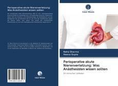Buchcover von Perioperative akute Nierenverletzung: Was Anästhesisten wissen sollten