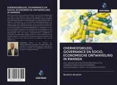 Bookcover of OVERHEIDSBELEID, GOVERNANCE EN SOCIO, ECONOMISCHE ONTWIKKELING IN RWANDA