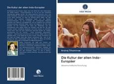 Couverture de Die Kultur der alten Indo-Europäer