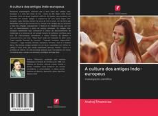 Bookcover of A cultura dos antigos Indo-europeus