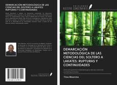 Portada del libro de DEMARCACIÓN METODOLÓGICA DE LAS CIENCIAS DEL SOLTERO A LAKATES: RUPTURAS Y CONTINUIDADES