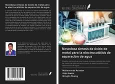 Portada del libro de Novedosa síntesis de óxido de metal para la electrocatálisis de separación de agua