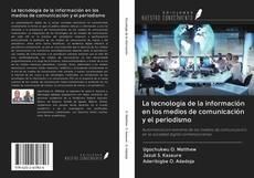 Portada del libro de La tecnología de la información en los medios de comunicación y el periodismo