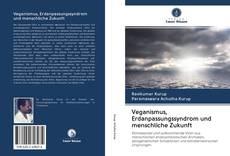 Bookcover of Veganismus, Erdanpassungssyndrom und menschliche Zukunft