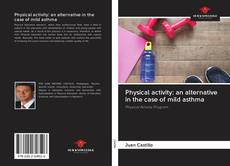 Bookcover of Physical activity: an alternative in the case of mild asthma