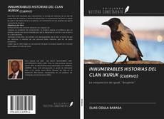 Portada del libro de INNUMERABLES HISTORIAS DEL CLAN IKURUK (CUERVO)
