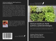 Portada del libro de Ocimum basilicum: Perfil químico y potencial biológico