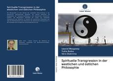 Portada del libro de Spirituelle Transgression in der westlichen und östlichen Philosophie